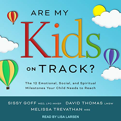 Are My Kids on Track? Audiobook By Sissy Goff MEd LPC-MHSP,                                                                                        David Thomas LMSW,                                                                                        Melissa Trevathan MRE cover art