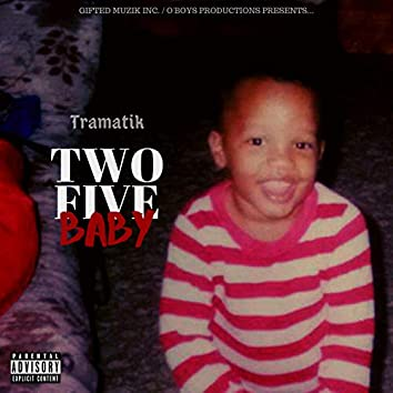 Two Five Baby