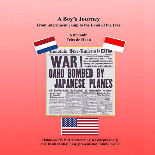 A Boy's Journey: From Internment Camp to the Land of the Free     Holocaust/ WWII Memoirs by seasidepress.org, Book 12              By:                                                                                                                                 Frits De Haan                               Narrated by:                                                                                                                                 Alex Hyde-White                      Length: 2 hrs     Not rated yet     Overall 0.0
