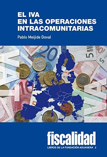 El IVA en las operaciones intracomunitarias (Libros de la Fundación Aduanera)
