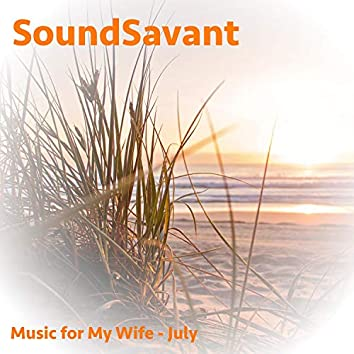 July (Music for My Wife)