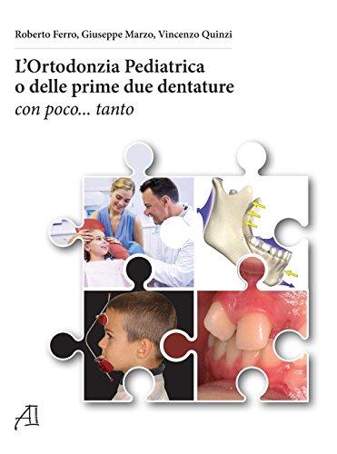 L'ortodonzia pediatrica o delle prime due dentature. Con poco... tanto