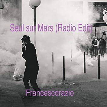 Seul sur mars (Radio Edit)