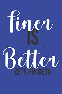 Finer Is Better Zeta Phi Beta: Journal: Plan Your Day & Events; Goals Dreams and Hopes for success; sorority paraphernalia