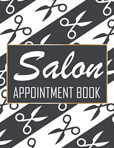 Compare Textbook Prices for Salon Appointment Book:: 15 Minutes, Daily, Weekly Appointment Planner For Salons, Hair Stylists, Nail, Beauty, Grooming Artists  ISBN 9798563750661 by prints, kookoo