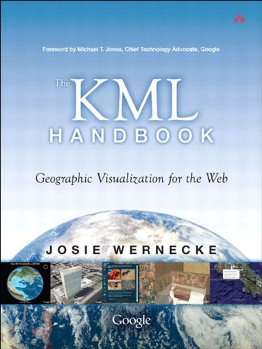 KML Handbook, The: Geographic Visualization for the Web (English Edition)