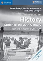 Cambridge IGCSE® History Option B: the 20th Century Teacher's Resource CD-ROM (Cambridge International IGCSE)