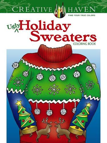 Creative Haven Ugly Holiday Sweaters Coloring Book (Creative Haven Coloring Books)