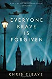 Everyone Brave is Forgiven (Hardcover)