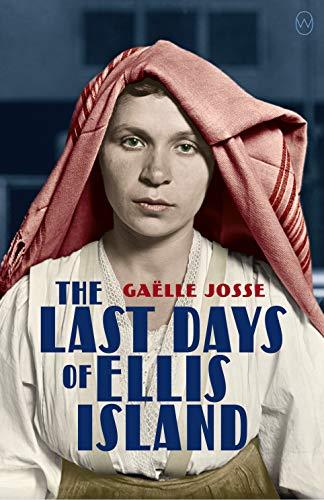 The Last Days of Ellis Island by [Gaëlle Josse, Natasha Lehrer]