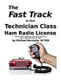 The Fast Track to Your Technician Class Ham Radio...