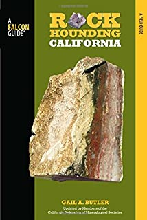 Rockhounding California, 2nd: A Guide to the State's Best Rockhounding Sites (Rockhounding Series)