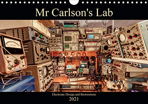 Mr Carlson's Lab Electronic Design and Restorations (Wall Calendar 2021 DIN A4 Landscape)