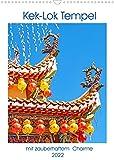 Kek-Lok Tempel mit zauberhaftem Charme (Wandkalender 2022 DIN A3 hoch)
