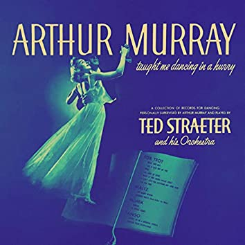 Arthur Murray Taught Me Dancing in a Hurry