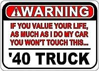 品質の金属ティンサインイン、1940 40トラック警告値あなたの人生の注意サイン金属ポスタープラーク警告サイン鉄の絵画アート装飾バーカフェガーデン寝室オフィスホテル