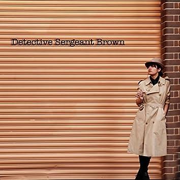 Detective Sergeant Brown
