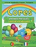 Aprender Português: Livro de vocabulário Francês -Português para crianças com mais de 100 palavras para aprender as cores.