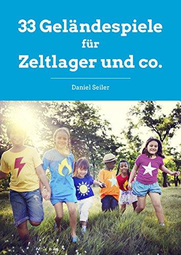 Image of 33 Geländespiele für Zeltlager & co.