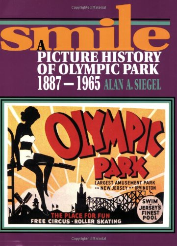 Hot Sale Smile: A Picture History of Olympic Park, 1887-1965