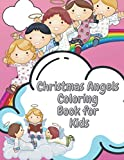 Christmas Angels Coloring Book for Kids: Perfect christmas gift for boys and girls ages 4-8