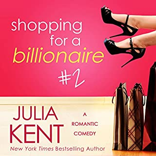Shopping for a Billionaire 2                   Written by:                                                                                                                                 Julia Kent                               Narrated by:                                                                                                                                 Tanya Eby                      Length: 2 hrs and 30 mins     1 rating     Overall 3.0