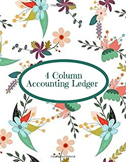 "4 Column Accounting Ledger: Accounting Register Log Book, Accounts Tracker Bookkeeping Notebook Journal for Business, Companies, financial & Office ... 8.5"" x 11"" with 120 pages. (Ledger Notes)"