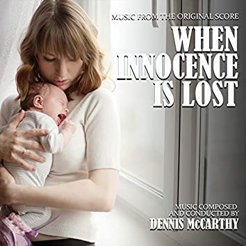 When Innocence Is Lost (Music from the Original Score)