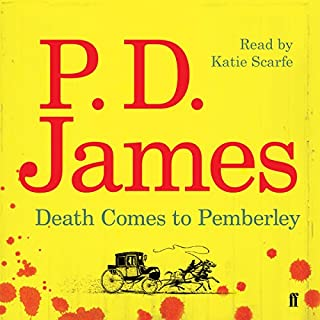 Death Comes to Pemberley                   By:                                                                                                                                 P. D. James                               Narrated by:                                                                                                                                 Katie Scarfe                      Length: 10 hrs and 27 mins     65 ratings     Overall 4.1