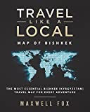 Travel Like a Local - Map of Bishkek: The Most Essential Bishkek (Kyrgyzstan) Travel Map for Every Adventure