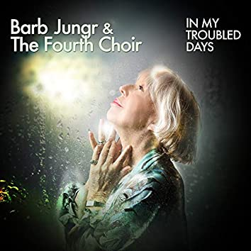 In My Troubled Days (feat. The Fourth Choir)