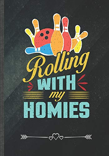 Rolling with My Homies: Funny Notebook/ Lined Journal Diary For Bowling Player Bowling Coach Girls Retro Bowling, Unique Special Inspirational Birthday Gift Idea, Popular B5 Size 110 Pages