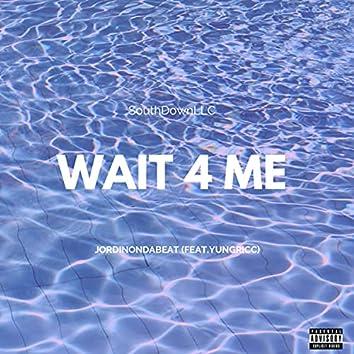 Wait 4 Me (feat. YungRicc)