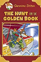 The Hunt for the Golden Book: Plus a Bonus Mini Mystery and Cheesy Jokes! (Geronimo Stilton Special Edition)