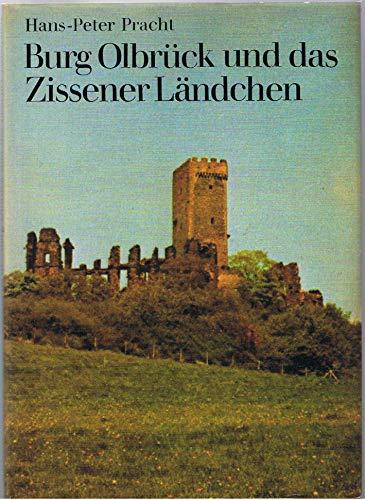 Burg Olbrück und das Zissener Ländchen. Aus der Heimatgeschichte des Brohltals und der östlichen Vulkan-Eifel.