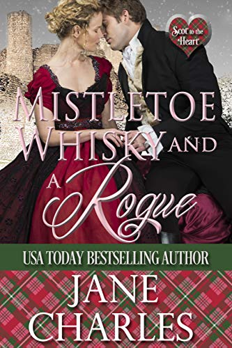 Mistletoe, Whisky and a Rogue (Scot to the Heart #4 ~ Grant and Copeland-Tilson Novella) (English Edition)