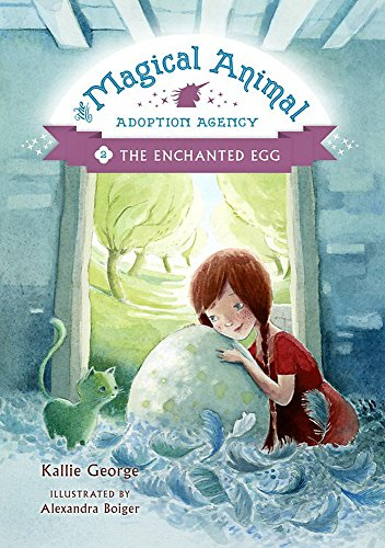 The Enchanted Egg (The Magical Animal Adoption Agency, 2)
