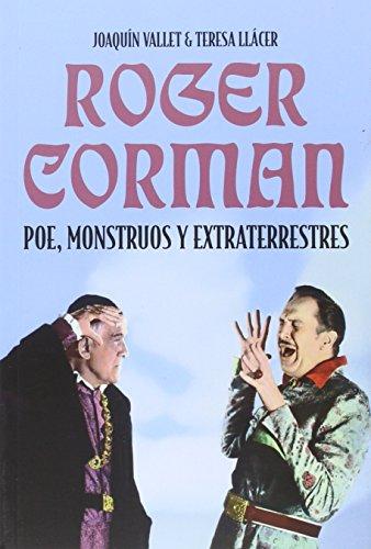 Roger Corman: Poe, Monstruos y extraterrestres