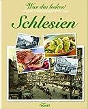 War das lecker!: Unsere Lieblingsgerichte aus Schlesien
