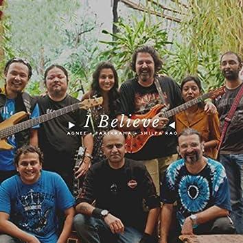 I Believe (feat. Agnee & Shilpa Rao)