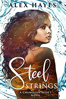 Steel Strings (The Chameleon Effect Book 2) by [Alex Hayes]
