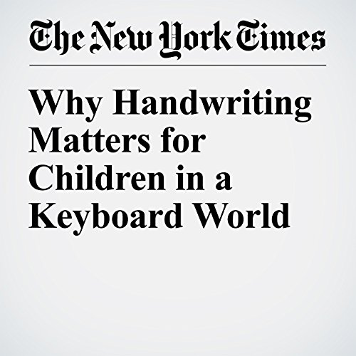 Why Handwriting Matters for Children in a Keyboard World audiobook cover art