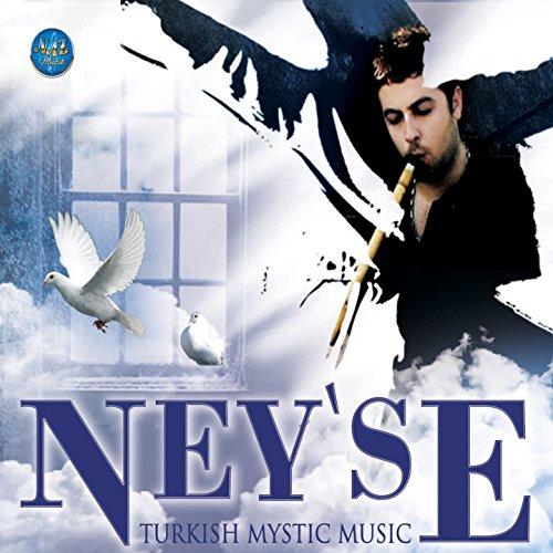 Ney'se (Turkish Mystic Music)