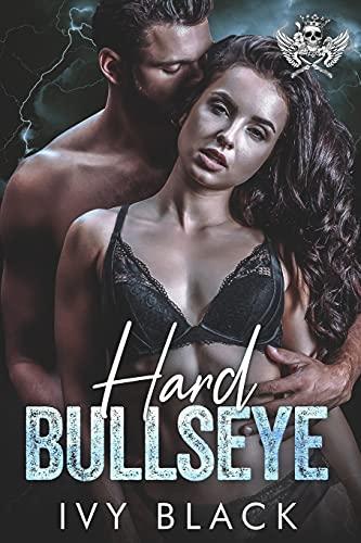 Hard Bullseye: An Alpha Male MC Biker Romance (Steel Knights Motorcycle Club Romance)