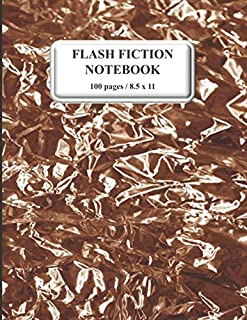 Flash Fiction Notebook: An Introduction to Flash Fiction, A Writers Companion Edition, and Readers School Literature Guide