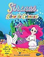 Libro para colorear de sirenas para niñas de 4 a 8 años: Un hermoso libro de actividades para niños y niñas en edad preescolar y escolar, un regalo perfecto con criaturas míticas para dibujo