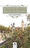 MIGUEL DE CERVANTES Y ALCALÁ DE HENARES.: ITINERARIO DE LA MEMORIA CERVANTINA (GUIA DE ITINERARIO)