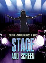 Stage and Screen (Evolution & Cultural Influences of Music)