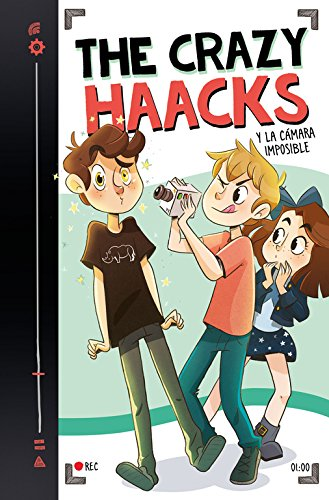 The Crazy Haacks y la cámara imposible (Serie The Crazy...