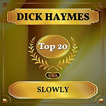 Slowly (Billboard Hot 100 - No 12)